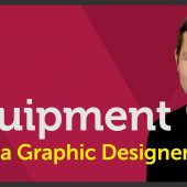 Equipment to be a Graphic designer? – EP 31/45